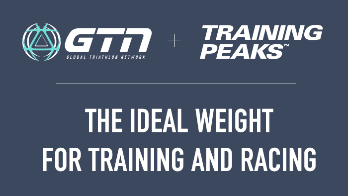 GTN Presents: The Ideal Weight For Training and Racing