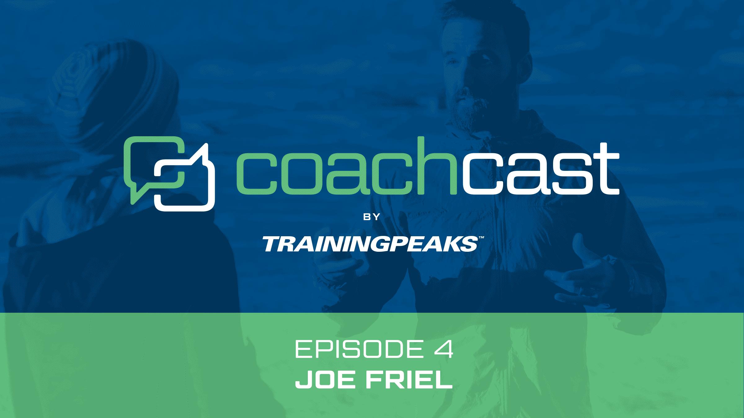 CoachCast: Coaching Advice with Joe Friel