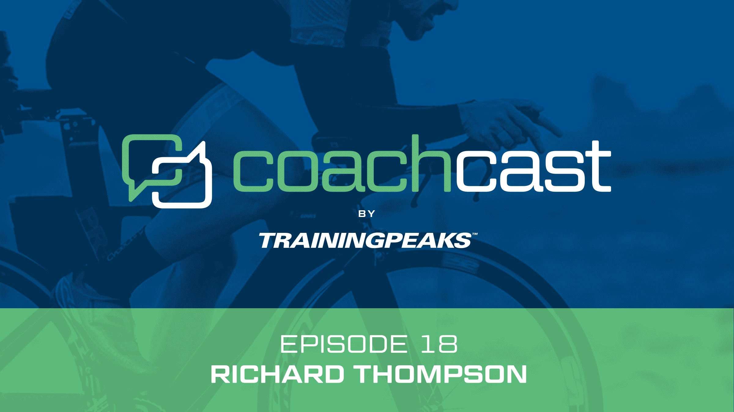 CoachCast: The Infinite Game with Richard Thompson