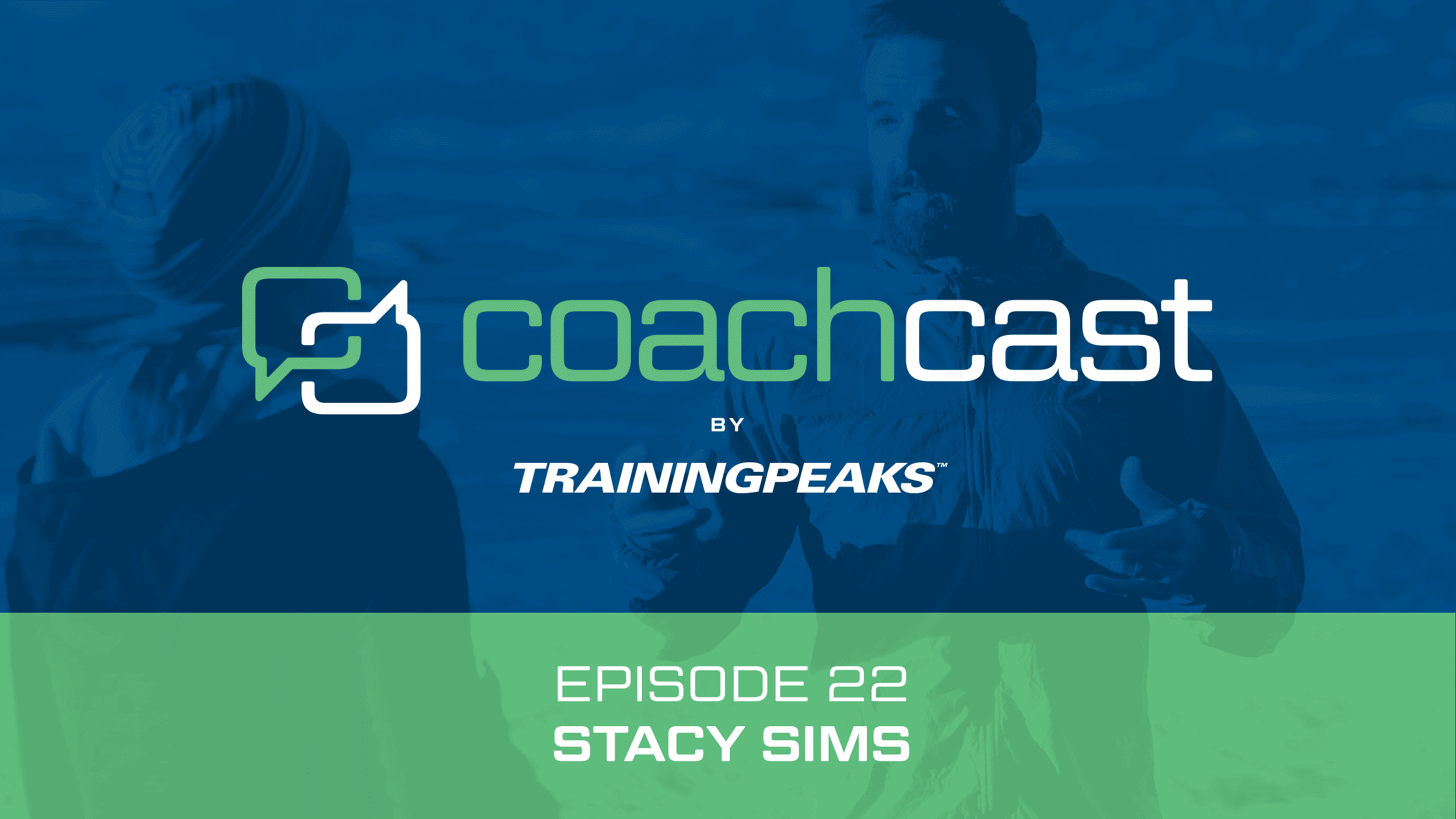 CoachCast: Optimizing Physiology with Stacy Sims